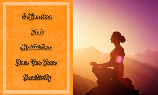 5-Wonders-that-Meditation-does-for-Your-Creativity