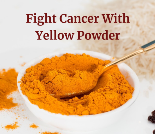 Fight Cancer With Yellow Powder