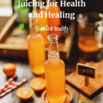 Juicing What are the health benefits