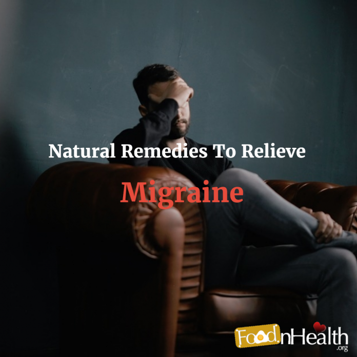 Natural Remedies To Relieve Migraine