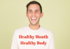 Healthy Mouth - Healthy Body