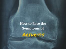 How to Ease the Symptoms of Arthritis