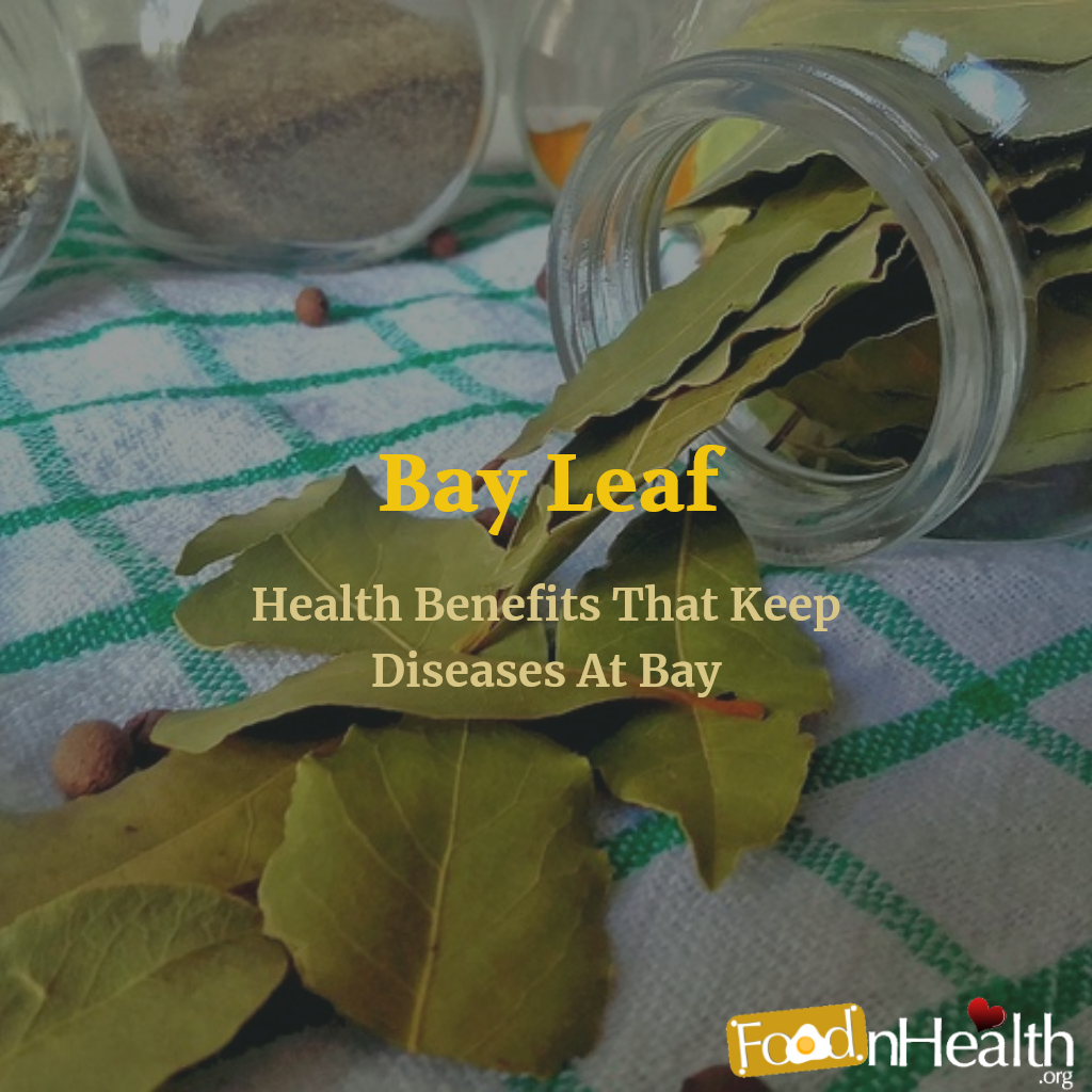 Health Benefits Of Bay Leaves That Keep Diseases At Bay