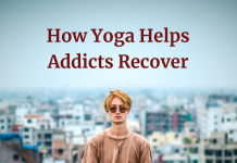 How Yoga Helps Addicts Recover