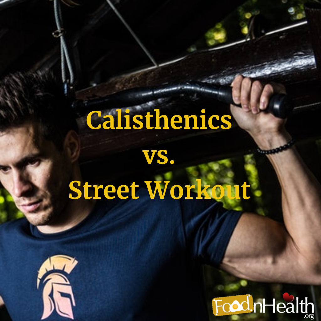 Benefits Of Calisthenics That Makes It Different From Street Workout