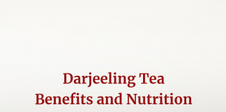 Darjeeling Tea: Benefits and Nutrition Facts