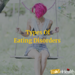 Signs of Eating Disorders: Types and Symptoms