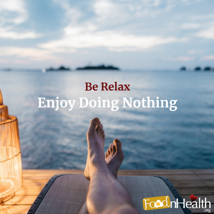 Be Relax and Enjoy Doing Nothing