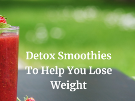 How To Lose Weight With Smoothies - Your Ultimate Guide
