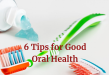 6 Tips for Good Oral Health