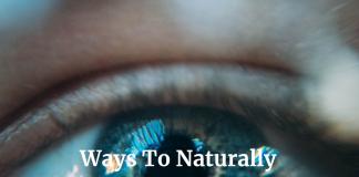 Ways To Naturally Improve Vision
