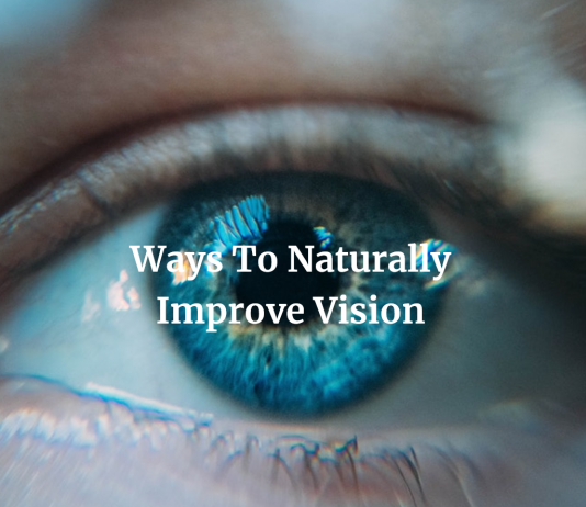 Ways To Naturally Improve Vision