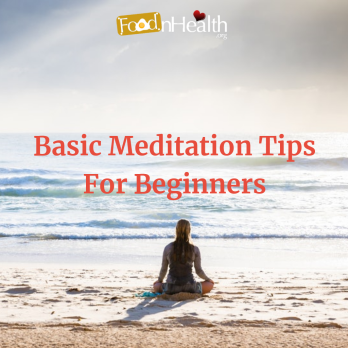 Basic Meditation Tips For Beginners