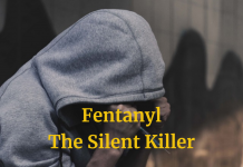 Fentanyl, The Silent Killer