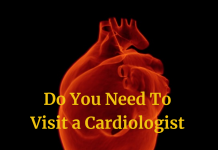 You Need To Visit a Cardiologist