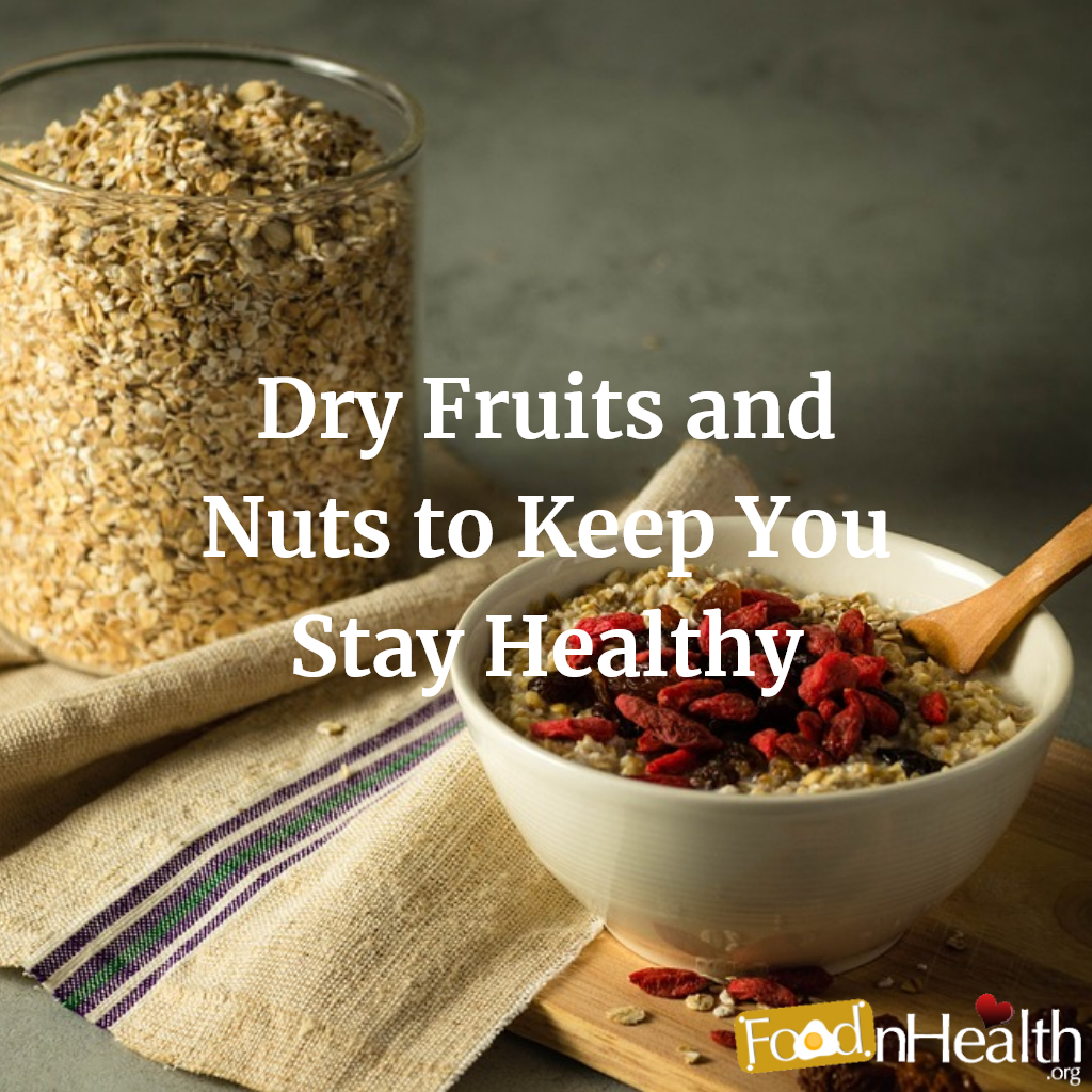 Benefits of Eating Nuts and Dried Fruits