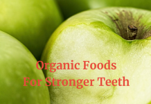 Organic Foods You Must Eat To Have Stronger Teeth
