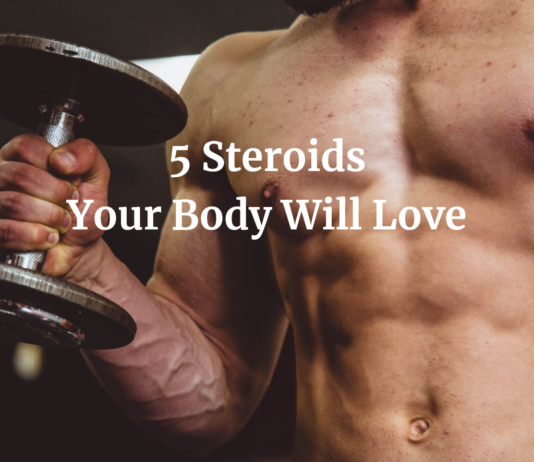 5 Steroids Your Body Will Love