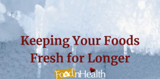 Keeping Your Foods Fresh for Longer