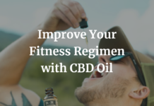 Improve Your Fitness Regimen with the Help of CBD Oil