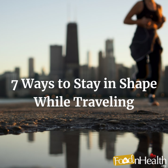 7 Ways to Stay in Shape While Traveling