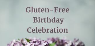 Gluten-Free Birthday Celebration
