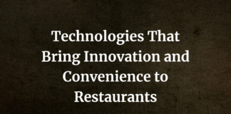 Technologies That Bring Innovation and Convenience to Restaurants