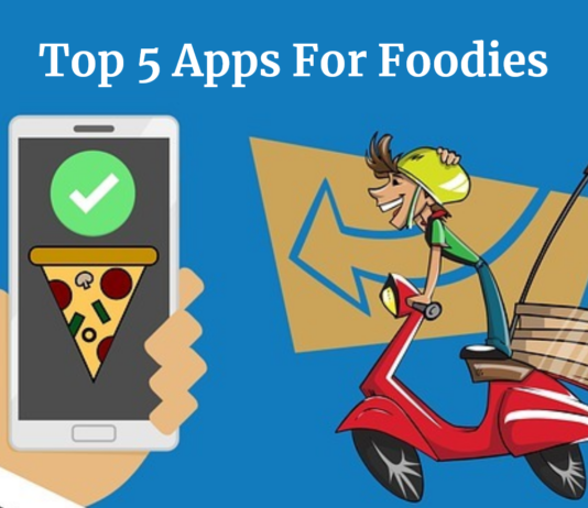 Top 5 Apps For Foodies