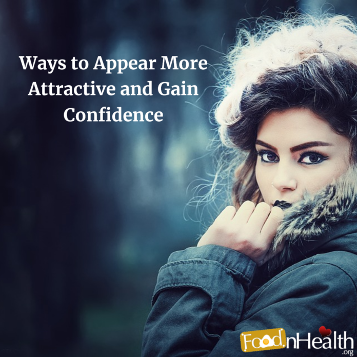 Ways to Appear More Attractive and Gain Confidence