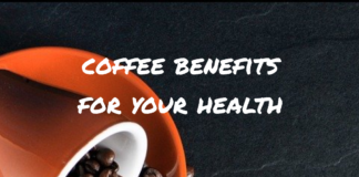 Benefits Of Coffee For Your Health