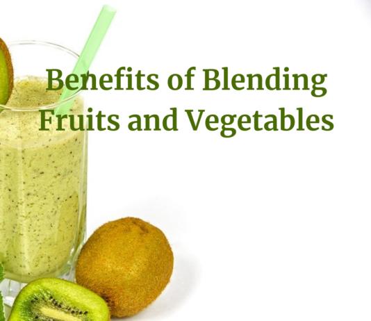 Benefits of Blending Fruits and Vegetables
