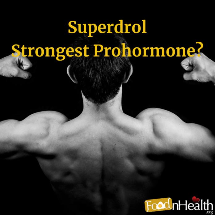 Superdrol the Strongest Prohormone