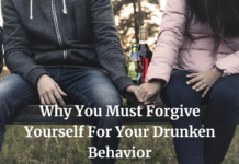 Why You Must Forgive Yourself For Your Drunken Behavior