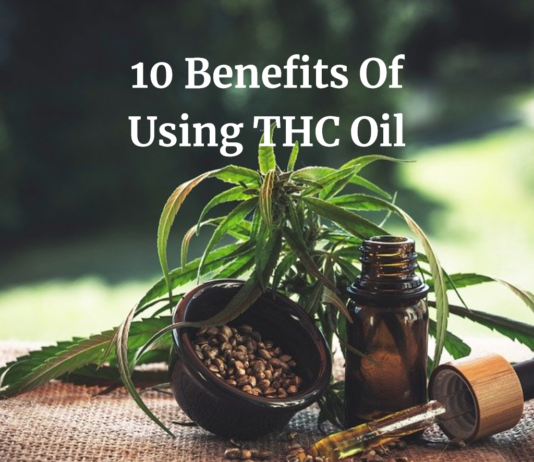 10 Benefits Of Using THC Oil