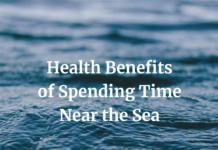 Health Benefits of Spending Time Near the Sea