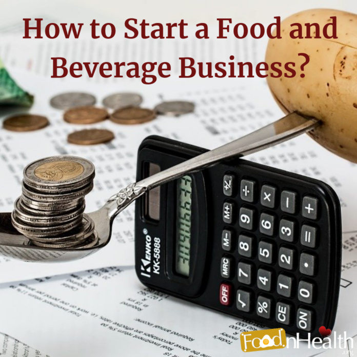 How to Start a Food and Beverage Business?