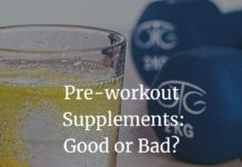 Pre-workout Supplements: Good or Bad?