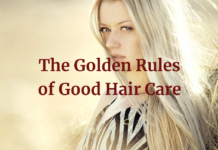 The Golden Rules of Good Hair Care