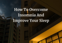 How To Overcome Insomnia And Improve Your Sleep