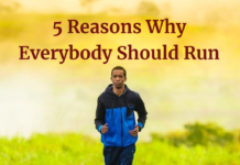 5 Reasons Why Everybody Should Run