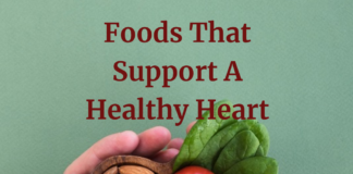 Foods That Support A Healthy Heart